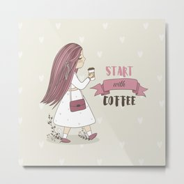 Start with Coffee Metal Print