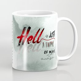 Hell is Just a Frame of Mind Coffee Mug