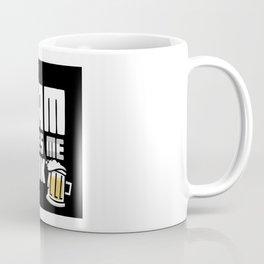 This Team Makes Me Drink Coffee Mug