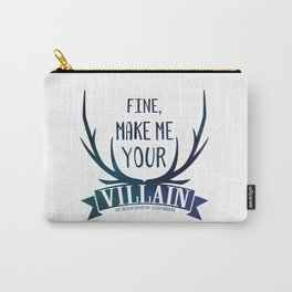 Fine, Make Me Your Villain - Grisha Trilogy book quote design - In White Carry-All Pouch