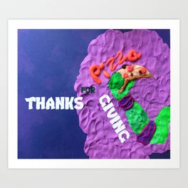 thanks for pizza giving Art Print