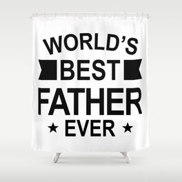 World's Best Father Ever Shower Curtain