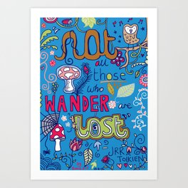 Not All Those Who Wander Are Lost (version 2) Art Print