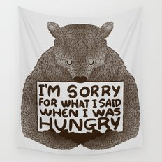 I'm Sorry For What I Said When I Was Hungry Wall Tapestry