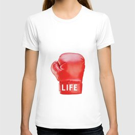 LIFE...get in the ring. T-shirt