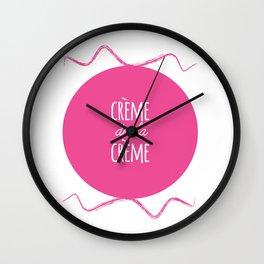 WORDS TO LIVE BY - 'CRÈME DE LA CRÈME' Wall Clock