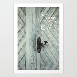 Some doors will always stay closed Art Print