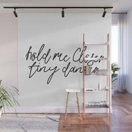 Hold Me Closer Tiny Dancer Music Lyrics Wall Mural