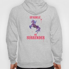 Sparkle or Surrender Hoody