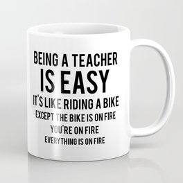 Being a Teacher is Easy Coffee Mug