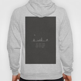 You Are Loved Even While You Feel This Way. Hoody