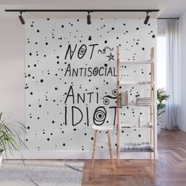 NOT Anti-Social Anti-Idiot Wall Mural