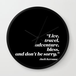 Live, travel, adventure, bless, and don't be sorry. Wall Clock