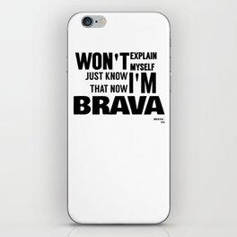 BRAVA iPhone Skin