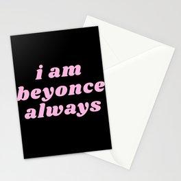 I am bey always Stationery Cards