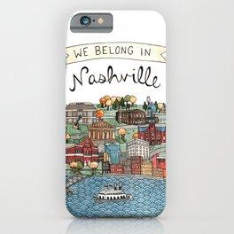 We Belong in Nashville iPhone Case