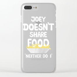Joey doesnt share food Clear iPhone Case