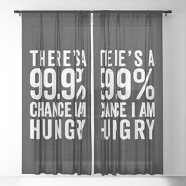 I Am Hungry Funny Quote Sheer Curtain