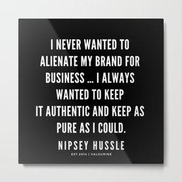 5  | Nipsey Hussle Quotes Metal Print
