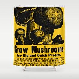 Grow Mushrooms! Shower Curtain