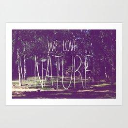 We love Nature Art Print