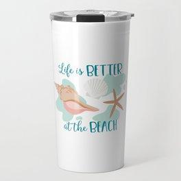 Shells - Life is Better at the Beach Travel Mug