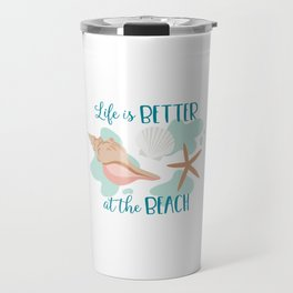 Shells - Life is Better at the Beach Travel Mug