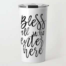 BIBLE VERSE Bible Cover Bless all Who Enter Here Home Decor Home Sweet Home Sign Bible verse Travel Mug