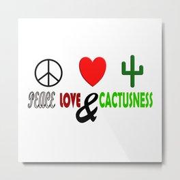Peace, Love & Cactusness Metal Print