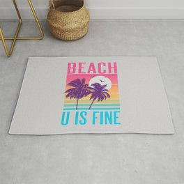 Beach U Is Fine Rug