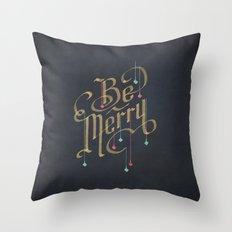 Be Merry Throw Pillow