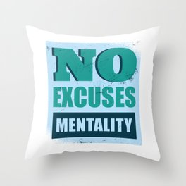 No excuses mentality saying Throw Pillow