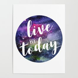 Live for Today Galaxy Typography Watercolor Quote Poster