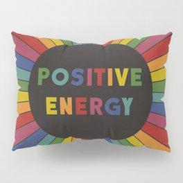 Positive Energy Pillow Sham