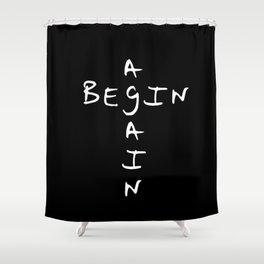 Begin again 1 black and white Shower Curtain