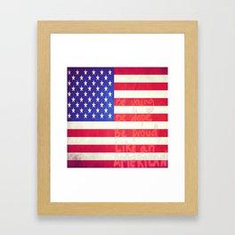 Like An American Framed Art Print