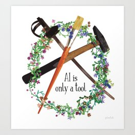 AI is only a tool Art Print