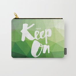 Just Keep On Carry-All Pouch