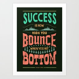 Lab No. 4 Success Is How George S. Patton Life Inspirational Quotes Art Print