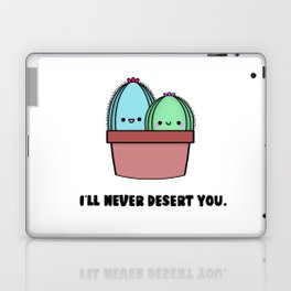 I'll Never Desert You Laptop & iPad Skin