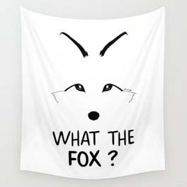 What the fox ? Wall Tapestry