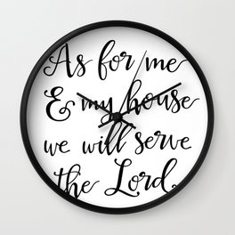 As for me & my house we will serve the Lord Wall Clock