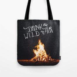 Drink That Wild Air Tote Bag