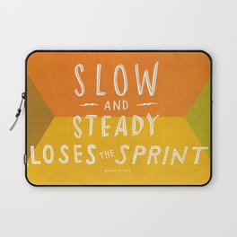 slow and steady loses the sprint Laptop Sleeve