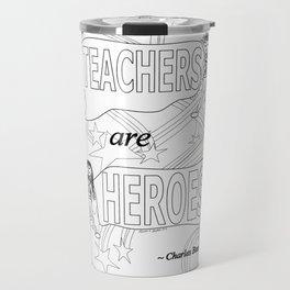 Teachers are Heroes Travel Mug