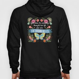 She Began To Fly Hand Lettered Floral Sign Hoody