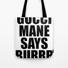 GUCCI MANE SAYS BURRR Tote Bag