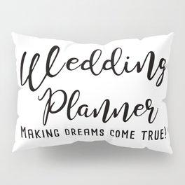 Wedding Planner Pillow Sham