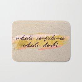 Inhale confidence, exhale doubt - Gold Collection Bath Mat