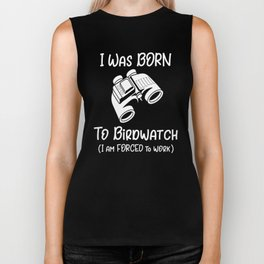 Birding Born to Bird Watch Birding Gift Biker Tank